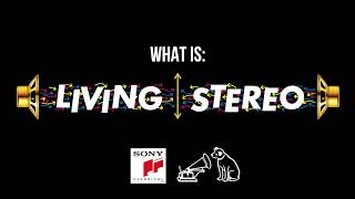 LIVING STEREO - What is Living Stereo?