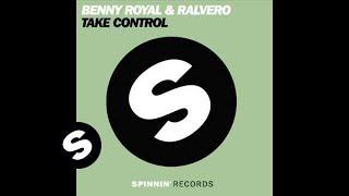 Benny Royal & Ralvero - Take Control (Robbie Taylor Mix)