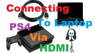 Trying To Connect My PS4 To My Laptop With HDMI