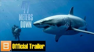 "[Trailer] ""47 Meters Down"" (Dir. Johannes Roberts)"
