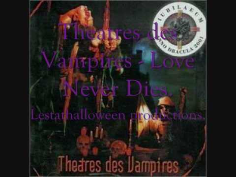 Theatres Des Vampires - Love Never Dies