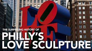 The surprising history of Philadelphia's LOVE sculpture