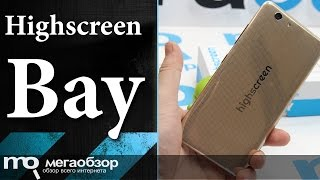 Обзор смартфона Highscreen Bay