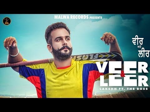 VEER & LEER - LAKSHH Ft. THE BOSS | LATEST PUNJABI VIDEO SONG 2016