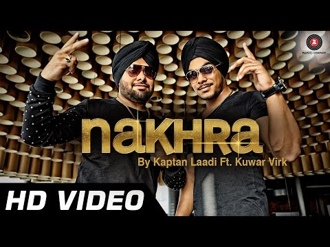 Nakhra Official Video | Kaptan Laadi Ft. Kuwar Virk | Mika Singh...
