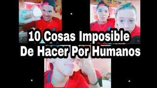 ....10 Cosas Imposible De Hacer Por Humanos....