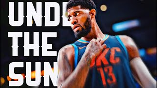 "Paul George Mix ~ ""Under The Sun"" HD"