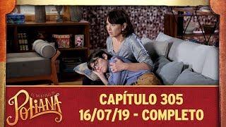 As Aventuras de Poliana   Capítulo 305 - 16/07/19, completo