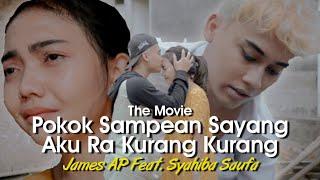 Cover Lagu - James AP Ft. Syahiba Saufa - Pokok Sampean Sayang Aku Ra Kurang Kurang  THE MOVIE