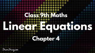 Linear Equations :  Class 9 IX Maths CBSE