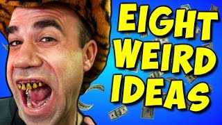 8 Weirdest Ideas That Made Millions