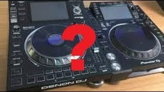 DENON OR PIONEER DJ WHAT'S YOUR CHOICE AND WHY? THE GREAT DEBATE!