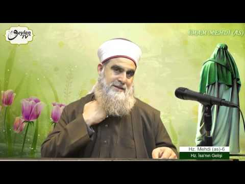 Hz. Mehdi (as)-6:  Hazret-i  İsa'nın Gelişi // Şeyh Ahmet el- Kadiri