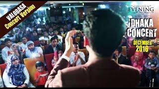 Dhaka Concert 2017    Valobasa    Iqbal HJ