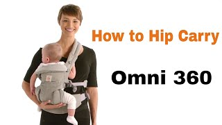 How Do I Hip Carry? | Omni 360 | Baby Carrier
