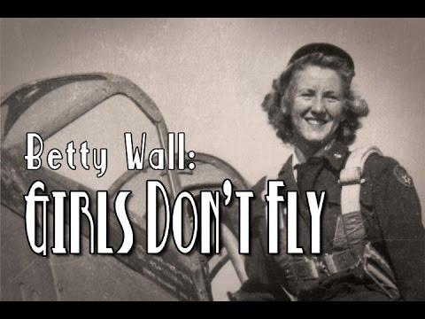 Betty Wall: Girls Don't Fly  (full movie) thumbnail