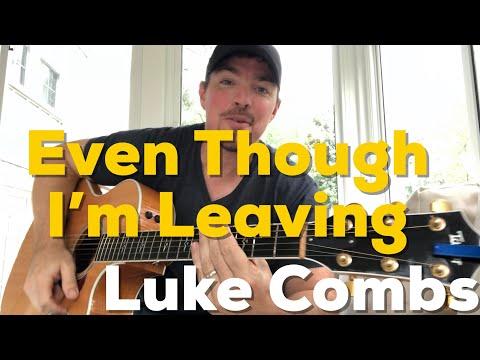 Even Though I'm Leaving | Luke Combs | Beginner Guitar Lesson