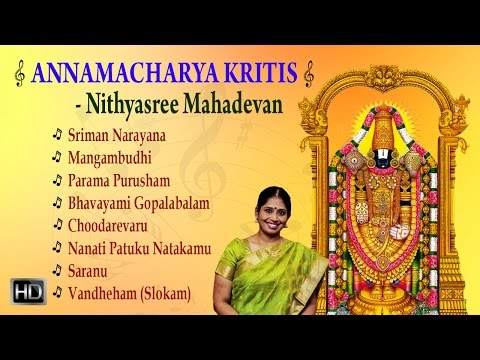 Nithyasree Mahadevan - Annamacharya Kritis - Classical Vocal - Audio Jukebox