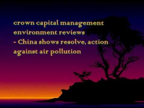 crown capital management environment reviews - China shows resolve, action against air pollution