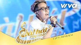 Phải Có Em - Đinh Kai | Tập 4 | Sing My Song - Bài Hát Hay Nhất 2016 [Official]