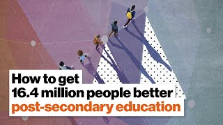 Getting 16.4 million people better post-secondary education? Lumina Foundation has a plan for that.