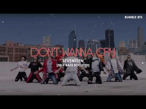[3D+BASS BOOSTED] SEVENTEEN (세븐틴) - DON'T WANNA CRY (울고 싶지 안하) | bumble.bts