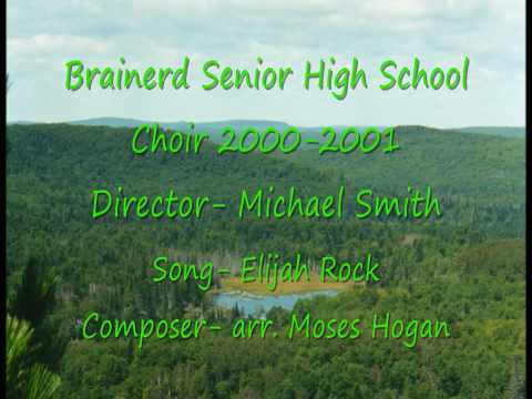 This is the Brainerd, Minnesota Senior High School A Capella Choir (2000-2001) singing Elijah Rock; arranged by Moses Hogan. This choir was directed/conducte...