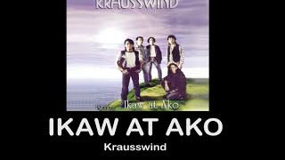 Ikaw At Ako By Krausswind (With Lyrics)