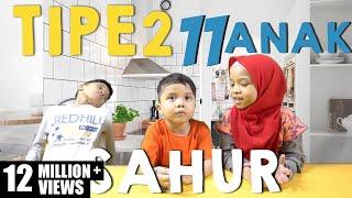 TIPE - TIPE SAHUR Gen Halilintar - Special Ramadhan - 11 Anak