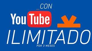 YouTube Ilimitado - Entel