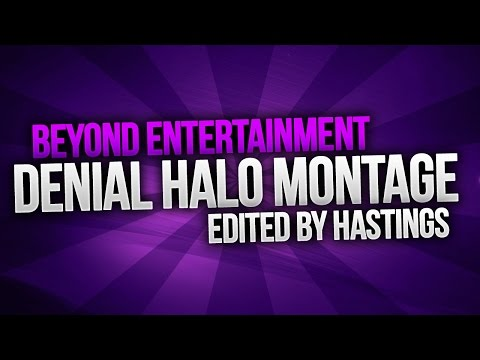 The Denial Halo Montage - Edited by Hastings