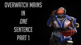 Every Overwatch main described in 1 sentence pt. 1