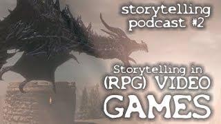 Storytelling in (RPG) video games [Storytelling podcast] #2