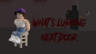 What's Lurking Next Door   Roblox Movie