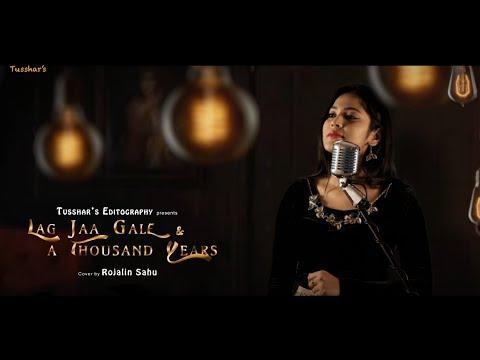Lag Jaa Gale | A Thousand Years | Rojalin Sahu | Cover