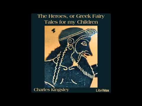 The Heroes, or Greek Fairy Tales for my Children Charles kingsley (FULL Audiobook)