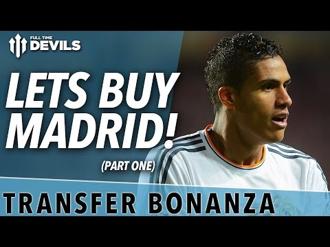 Let's Buy Madrid! | Transfer Bonanza - Part 1 | Manchester United