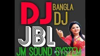 new bangla dj mix jbl mahsup song 2018 jm sound system