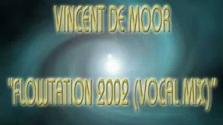 Watch Vincent De Moor Flowtation 2002 video