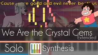 We Are The Crystal Gems - SU Extended Theme - |SOLO PIANO COVER w/LYRICS| -- Synthesia HD