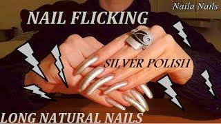 NAIL FLICKING SOUND WITH NATURAL LONG NAILS + Silver polish
