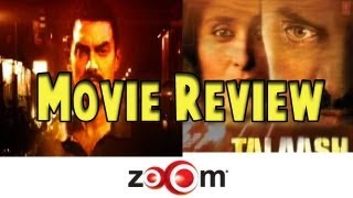 Talaash - The zoOm Review Show - Talaash online movie review
