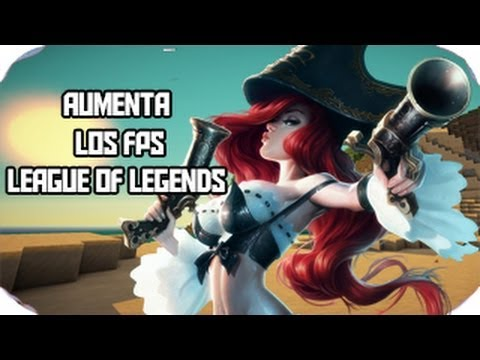Tutorial Como Aumentar los Fps en League of Legends