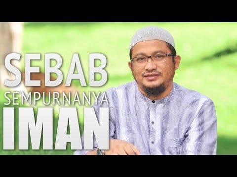 Ceramah Singkat: Sebab Sempurnanya Iman - Ustadz Abdullah Taslim, MA.