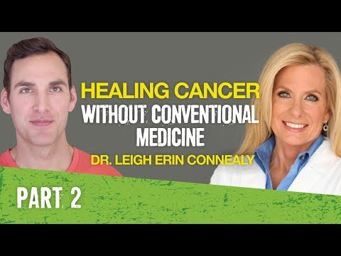 An Integrative Approach to Cancer: Dr. Leigh Erin Connealy part 2