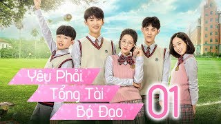 Yêu Phải Tổng Tài Bá Đạo - Tập 1 | Thuyết Minh | Phim Trung Quốc Cực Hay 2018