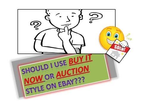 Buy It Now VS Auction When Selling On Ebay