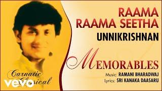 Raama Raama Seetha - Memorables | Unnikrishnan | Official Audio Song