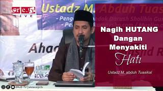 Menagih Hutang dengan Menyakiti Hati - Ustadz M. Abduh Tuasikal, M.Sc