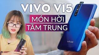 Đánh giá nhanh Vivo V15 : Món hời tầm trung với hàng loạt công nghệ flagship !
